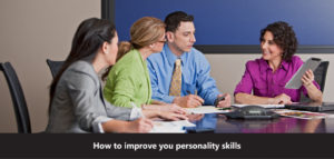 How-to-improve-you-personality-skills